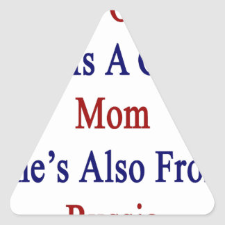 Not Only She Is A Great Mom She's Also From Russia Triangle Sticker