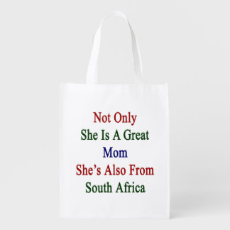 Not Only She Is A Great Mom She's Also From South Reusable Grocery Bag