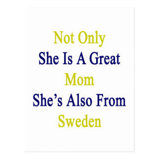 Not Only She Is A Great Mom She's Also From Sweden Postcard