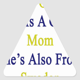 Not Only She Is A Great Mom She's Also From Sweden Triangle Sticker