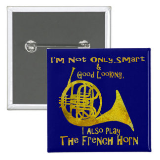 Not Only Smart French Horn Button