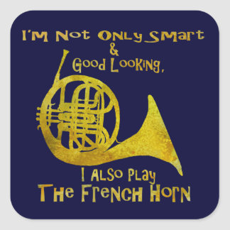 Not Only Smart French Horn Square Sticker