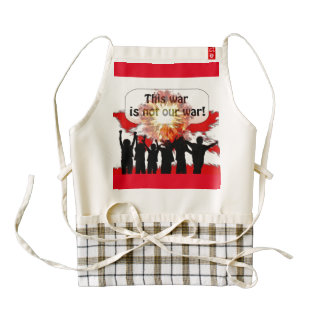 Not Our War zazzle HEART apron