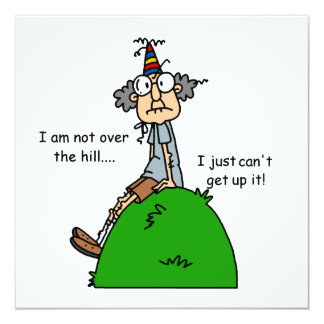 Not Over the Hill Humor Card