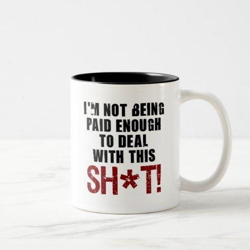 Not Paid Enough Two-Tone Coffee Mug