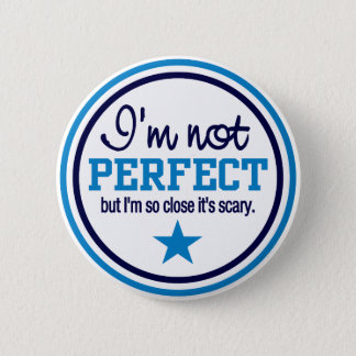 NOT PERFECT button - blue