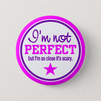 NOT PERFECT button - pink