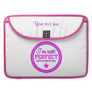 Not Perfect custom Macbook sleeve MacBook Pro Sleeve