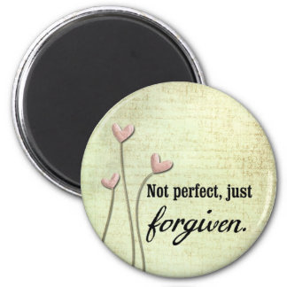 Not perfect, Just Forgiven 2 Inch Round Magnet