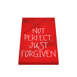 not perfect just forgiven wrapped canvas canvas print