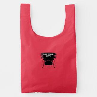 Not pregnant, just fat reusable bag
