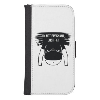 Not pregnant, just fat samsung s4 wallet case