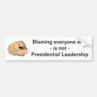 Not Presidential Leadership Bumper Sticker