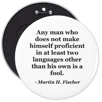 Not proficient in languages fool Quote 6 Inch Round Button