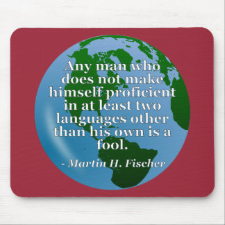 Not proficient in languages fool Quote. Globe Mouse Pad