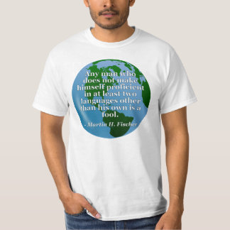 Not proficient in languages fool Quote. Globe T-Shirt