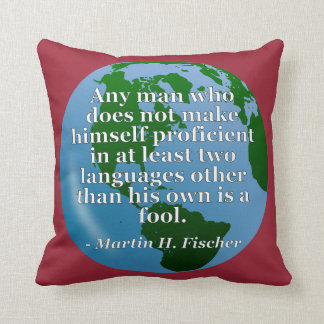 Not proficient in languages fool Quote. Globe Throw Pillow