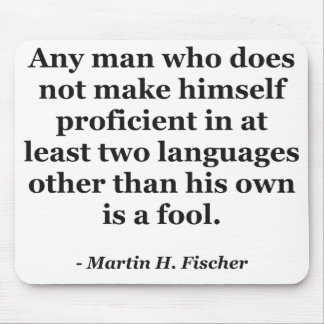 Not proficient in languages fool Quote Mousepad