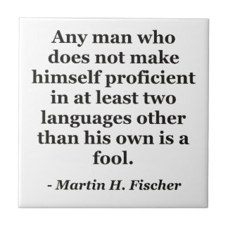 Not proficient in languages fool Quote Tile