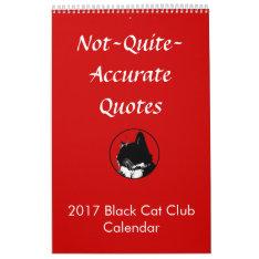 Not Quite Accurate Quotes Vol. 1 Calendar at Zazzle