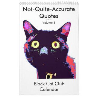 Not Quite Accurate Quotes Volume 3 Calendar