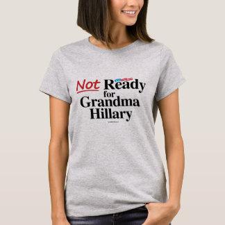 Not Ready for Grandma Hillary T-Shirt