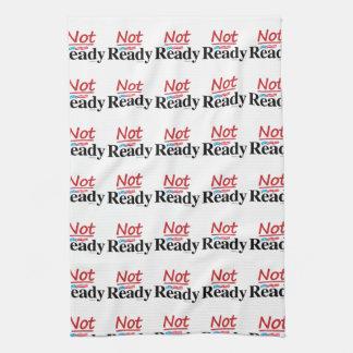 Not Ready Towel