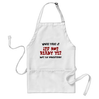 Not ready Yet Funny BBQ Apron apron