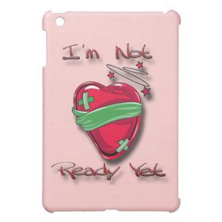 Not Ready Yet Heart iPad Mini Cover