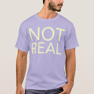 not real T-Shirt