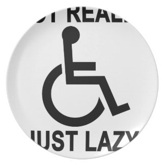 Not really handicapped just lazy - funny t-shirt.p dinner plate