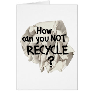 Not Recycle? Greeting Card