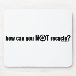 Not Recycle Mouse Pad