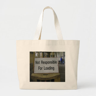 Not Responsible For Loading Sign Large Tote Bag