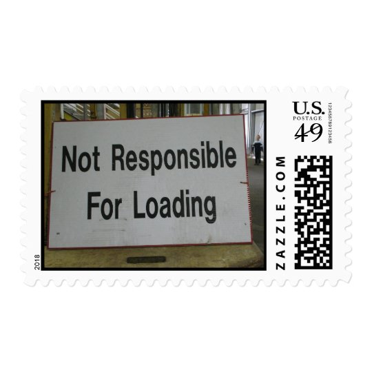Not Responsible For Loading Sign Postage