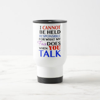 Not Responsible Travel Mug