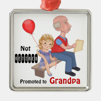Not Retired Promoted Grandpa Metal Ornament
