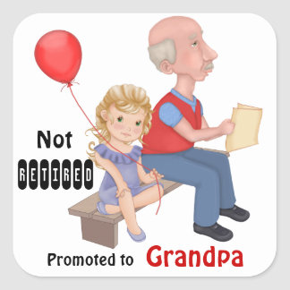 Not Retired Promoted Grandpa Square Stickers
