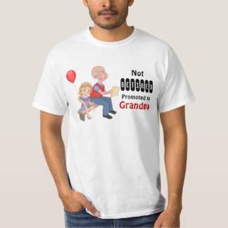 Not Retired Promoted Grandpa T-Shirt