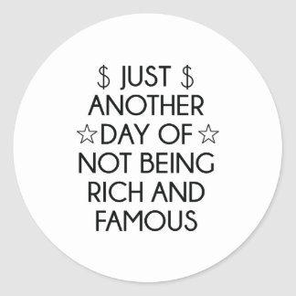 Not Rich And Famous Classic Round Sticker
