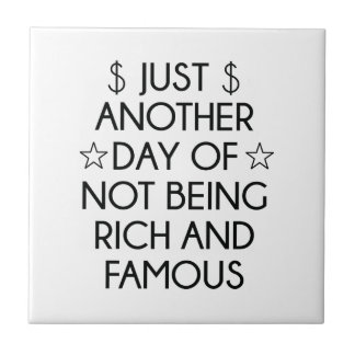 Not Rich And Famous Tile