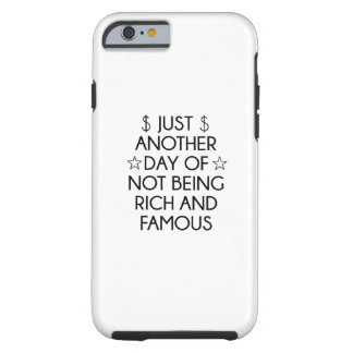 Not Rich And Famous Tough iPhone 6 Case