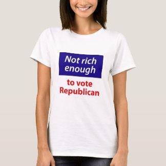 Not Rich Enough to Vote Republican T-Shirt