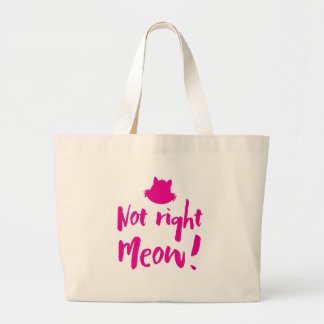 not right meow large tote bag