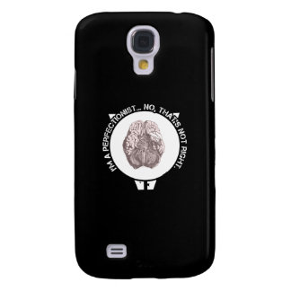 Not Right Perfectionist Galaxy S4 Case