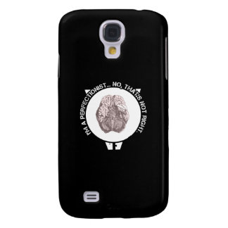 Not Right Perfectionist Galaxy S4 Cover