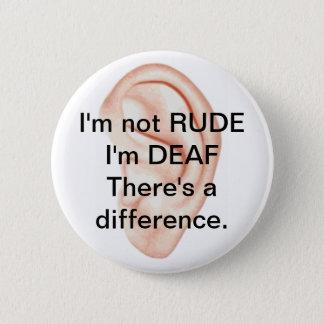 Not rude but deaf button
