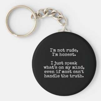 NOT RUDE HONEST TRUTH ATTITUDE PERSONALITY MOTTO C KEY CHAIN