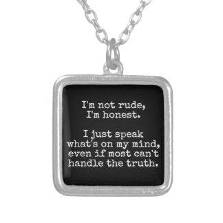 NOT RUDE HONEST TRUTH ATTITUDE PERSONALITY MOTTO C CUSTOM JEWELRY