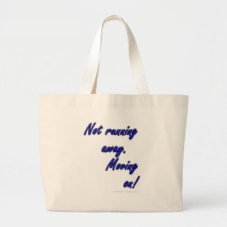 Not running away. Moving on! Large Tote Bag